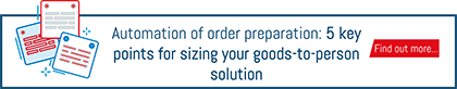 """Download buttom """"automation of order preparation: 5 key points for sizing your goods-to-person soluiton"""""""