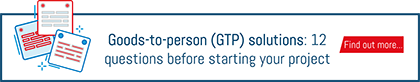 """Download buttom """"goods-to-person (GTP) solutions: 12 questions before starting your project"""""""